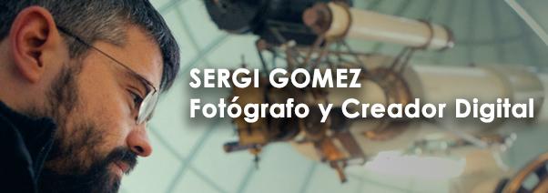SERGI GOMEZ FOTÓGRAFO Y CREADOR DIGITAL